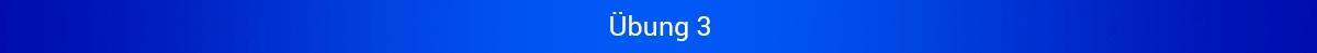 """Blaues Banner mit Schriftzug """"Übung 3"""""""
