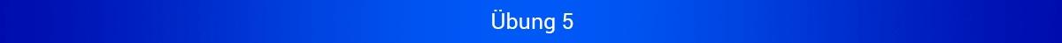 """Blaues Banner mit Schriftzug """"Übung 5"""""""